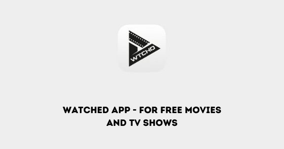 watched app for media streaming