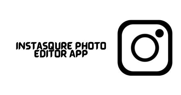 Instasqure photo editor app